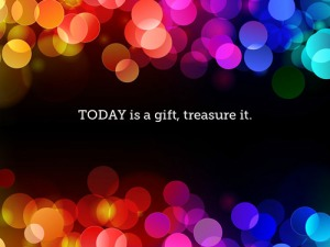 The Gift of Today